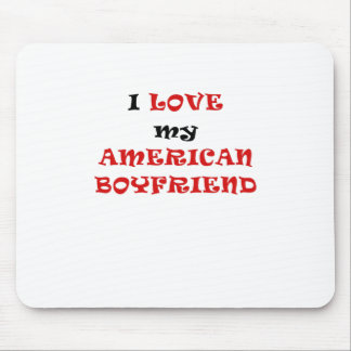I Love my American Boyfriend Mouse Pad