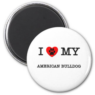 I LOVE MY AMERICAN BULLDOG 2 INCH ROUND MAGNET