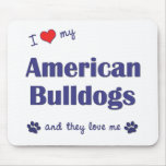 I Love My American Bulldogs (Many Dogs) Mouse Mat
