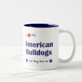 I Love My American Bulldogs (Many Dogs) Two-Tone Coffee Mug