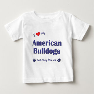 I Love My American Bulldogs (Multiple Dogs) Baby T-Shirt