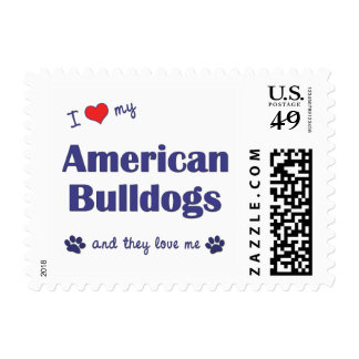 I Love My American Bulldogs (Multiple Dogs) Stamp