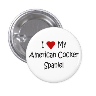 I Love My American Cocker Spaniel Dog Lover Gifts Pinback Button