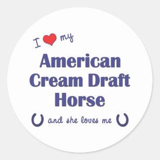 I Love My American Cream Draft (Female Horse) Classic Round Sticker