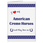 I Love My American Creme Horses (Multiple Horses) Card