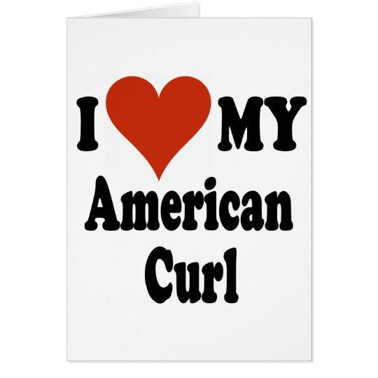 I Love My American Curl Cat Merchandise Card