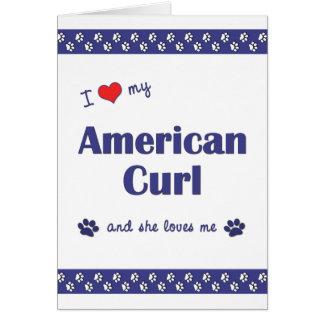 I Love My American Curl (Female Cat) Stationery Note Card