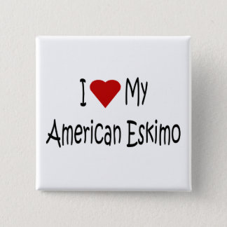 I Love My American Eskimo Dog Lover Gifts Button