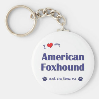 I Love My American Foxhound (Female Dog) Keychain