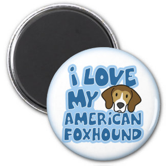 I Love My American Foxhound Magnet