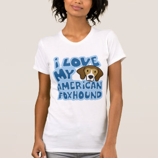 I Love My American Foxhound T-Shirt