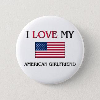 I Love My American Girlfriend Pinback Button