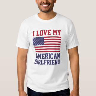 I Love My American Girlfriend T-Shirts