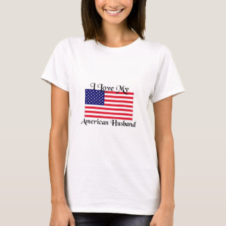 I love My American Husband T-Shirt
