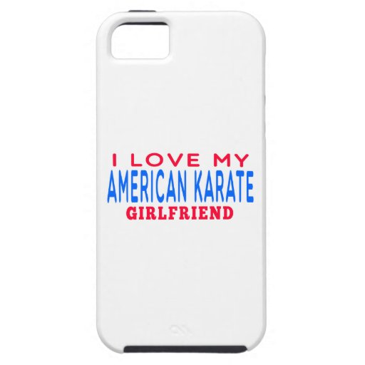 I Love My American Karate Girlfriend iPhone 5/5S Cases