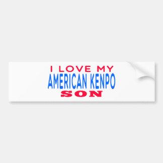 I Love My American Kenpo Son Car Bumper Sticker