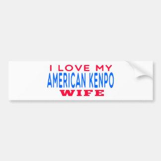 I Love My American Kenpo Wife Car Bumper Sticker