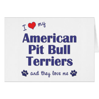 I Love My American Pit Bull Terriers Multi Dogs Greeting Cards
