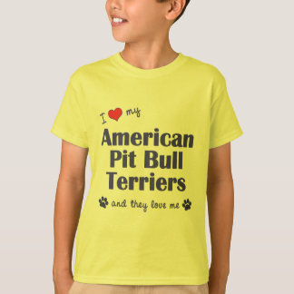 I Love My American Pit Bull Terriers (Multi Dogs) T-Shirt