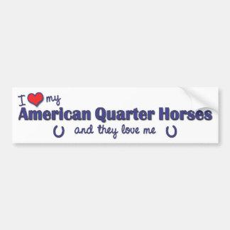 I Love My American Quarter Horses (Multiple Horses Car Bumper Sticker