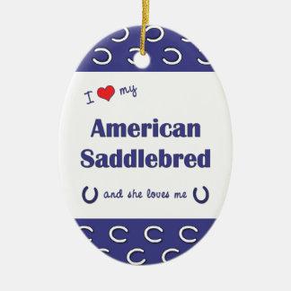 I Love My American Saddlebred (Female Horse) Double-Sided Oval Ceramic Christmas Ornament