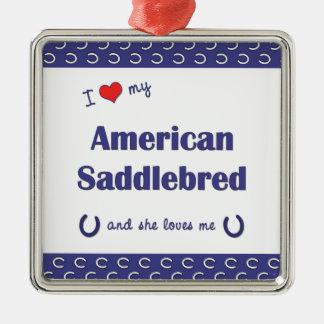 I Love My American Saddlebred (Female Horse) Square Metal Christmas Ornament