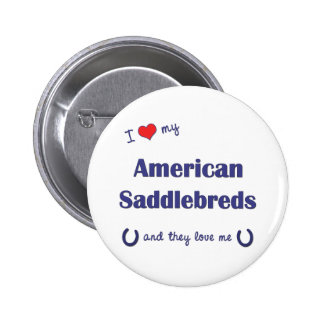 I Love My American Saddlebreds (Multiple Horses) Button