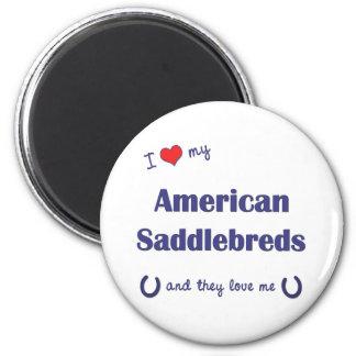 I Love My American Saddlebreds (Multiple Horses) 2 Inch Round Magnet