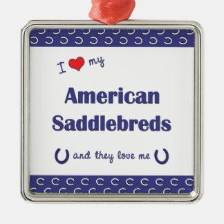 I Love My American Saddlebreds (Multiple Horses) Square Metal Christmas Ornament