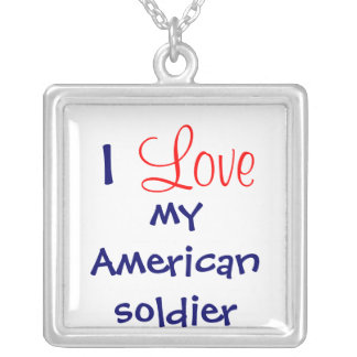 """I Love my American soldier"" necklace"