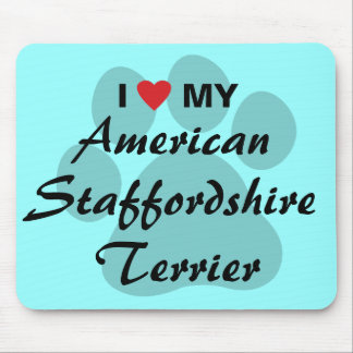 I Love My American Staffordshire Terrier Mouse Pad