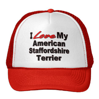 I Love My American Staffordshire Terrier Products Trucker Hats