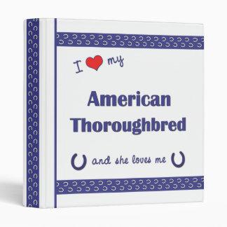 I Love My American Thoroughbred (Female Horse) Binders