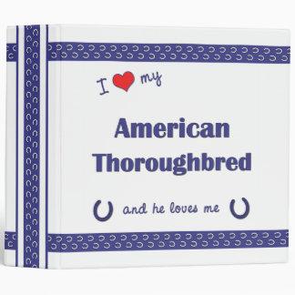 I Love My American Thoroughbred (Male Horse) Vinyl Binder