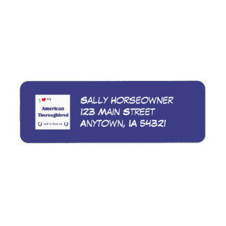 I Love My American Thoroughbred (Male Horse) Label