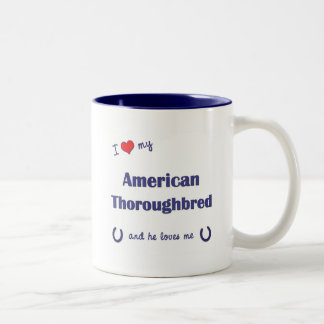 I Love My American Thoroughbred (Male Horse) Two-Tone Coffee Mug