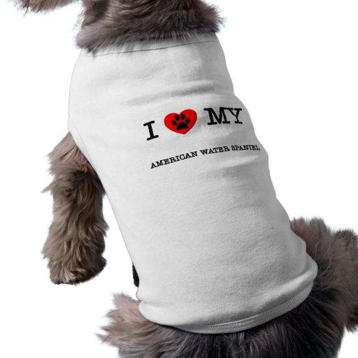 I LOVE MY AMERICAN WATER SPANIEL DOG SHIRT