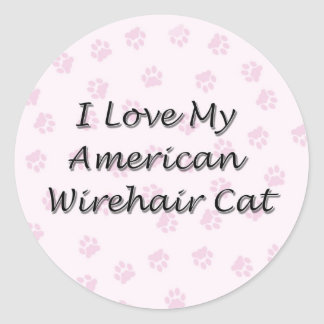 I Love My American Wirehair Cat Classic Round Sticker
