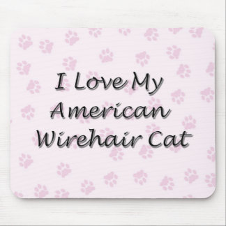 I Love My American Wirehair Cat Mouse Pad