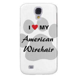 I Love My American Wirehair Samsung Galaxy S4 Cover