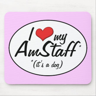 I Love My AmStaff (It's a Dog) Mouse Pad