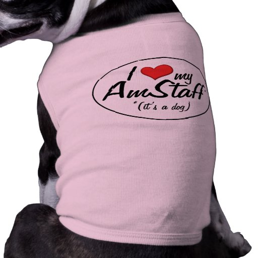 I Love My AmStaff (It's a Dog) Shirt