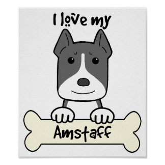 I Love My Amstaff Poster