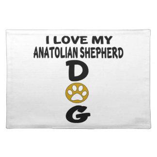 I Love My Anatolian Shepherd dog Dog Designs Cloth Placemat