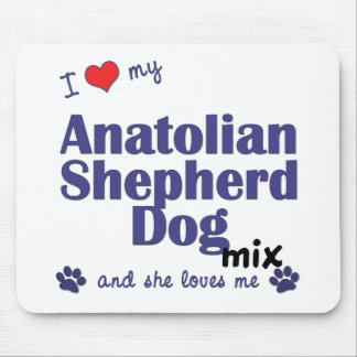 I Love My Anatolian Shepherd Dog Mix (Female Dog) Mouse Pad