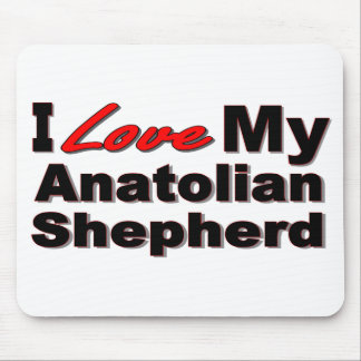 I Love My Anatolian Shepherd Mousepad