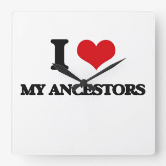 I Love My Ancestors Square Wallclocks