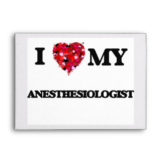 I love my Anesthesiologist Envelope