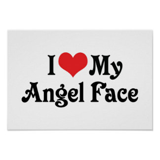 I Love My Angel Face Poster