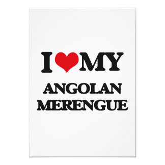 I Love My ANGOLAN MERENGUE 5x7 Paper Invitation Card